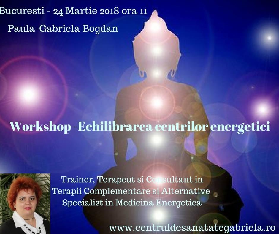 Workshop echilibrarea centrilor energetici - evenimente ezoterice organizate de Centrul de Sanatate Gabriela