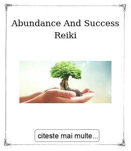 Abundance And Success Reiki, oferita de maestrul Gabriela Bogdan