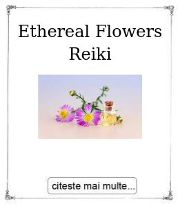 Ethereal Flowers Reiki, oferita de Gabriela Bogdan