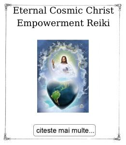 Eternal Cosmic Christ Empowerment Reiki oferita de maestrul Gabriela Bogdan