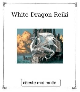 White Dragon Reiki, initiere oferita de Gabriela Bogdan